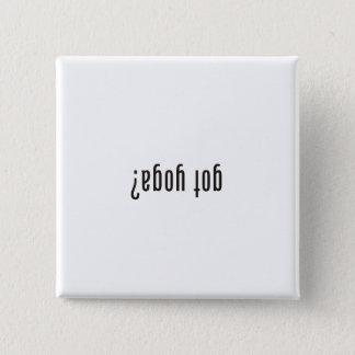 gekregen yoga? (bovenkant - neer) vierkante button 5,1 cm