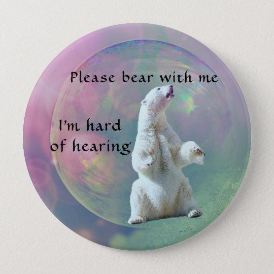 Gelieve te dragen met me ik ben hard van ronde button 4,0 cm