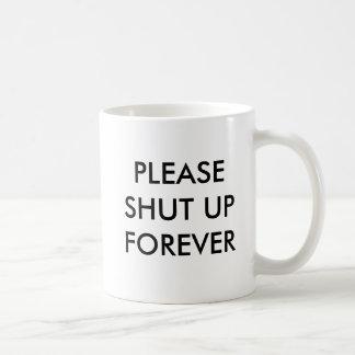 Gelieve te sluiten voor altijd koffiemok