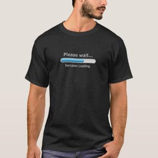 Gelieve te wachten… De Lading van het sarcasme T Shirt