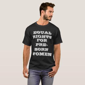 Gelijke Rechten voor de pre-Geboren T-shirt van