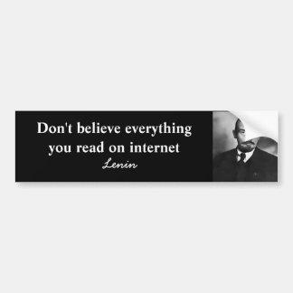 Geloof alles niet u op Internet leest - Bumpersticker