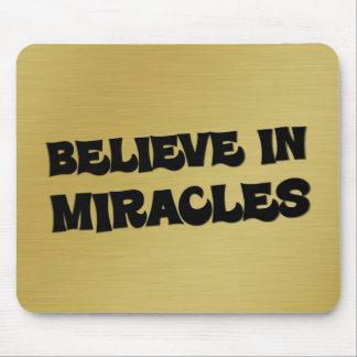 Geloof dat u mirakelen kunt maken gebeuren (2) muismat