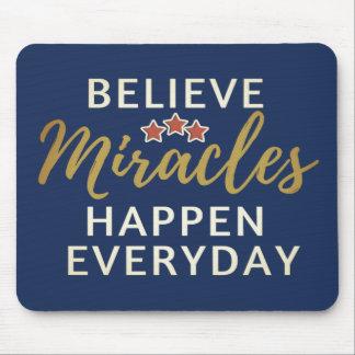 Geloof, gebeuren de Mirakelen Dagelijkse Mousepad Muismat