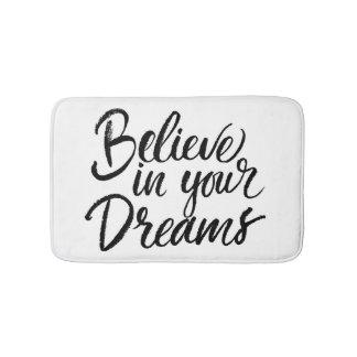 Geloof in Uw Dromen Badmatten