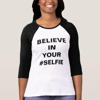 Geloof in Uw Grappige #Selfie T Shirt