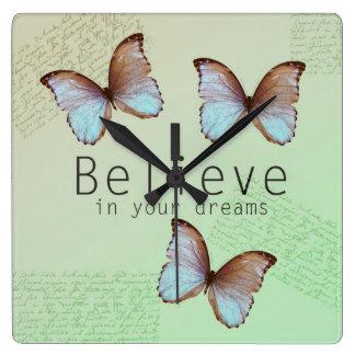 Geloof in Uw Vlinders van Dromen Vierkante Klok