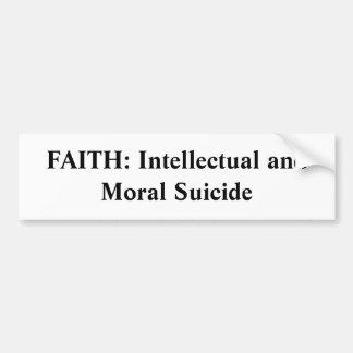 GELOOF: Intellectuele en Morele Zelfmoord Bumpersticker
