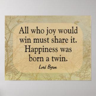 Geluk een Tweeling - Lord Bryon Quote -- De Druk Poster