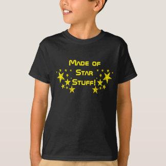 Gemaakt van het Materiaal van de Ster! T-shirt