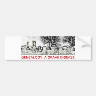 GENEALOGIE:  EEN ERNSTIGE ZIEKTE BUMPERSTICKER