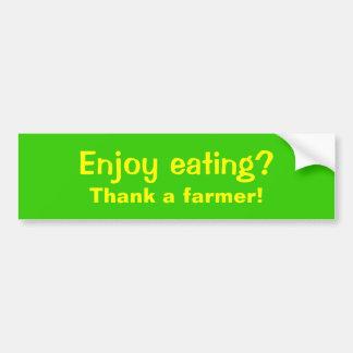 Geniet van etend? , Dank een landbouwer! Bumpersticker
