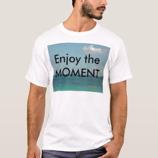 Geniet van het Ogenblik T Shirt