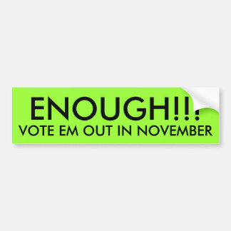 GENOEG AAM!!! , STEM EM UIT IN NOVEMBER BUMPERSTICKER