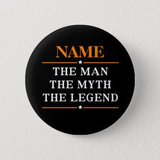 Gepersonaliseerde Naam het Man de Mythe de Legende Ronde Button 5,7 Cm