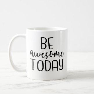 Geweldige ben vandaag - de Inspirerend Grappige Koffiemok