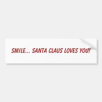 Glimlach… De Kerstman houdt van u! Bumpersticker