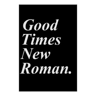 Goed Times New Roman Poster