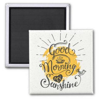 Goedemorgen Mijn Zonneschijn Vierkante Magneet