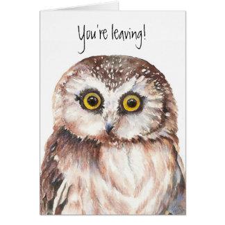 Grappig, gaat weg u - ik zal Misser You Owl - Briefkaarten 0