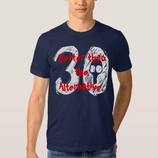 Grappige 30ste Verjaardag dan beter het Shirts