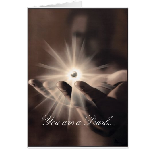Greeting card: You are a pearl in Gods hand Kaart