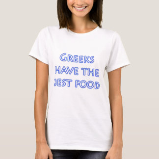 Grieken hebben het Beste Voedsel T Shirt
