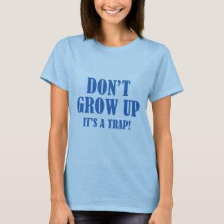 Groei niet. Het is een Val T Shirt