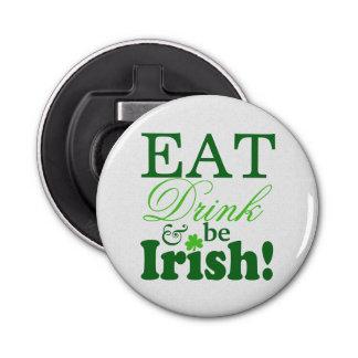 Groen eet Drank en ben Ierse St Patrick Dag Button Flessenopener