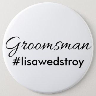 """""""Groomsman"""" Gepersonaliseerde Bruids Knoop Ronde Button 6,0 Cm"""