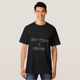 Grote Cosplay is Miserabel T Shirt