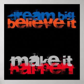 Grote de droom gelooft het het maakt Inspirerend Poster