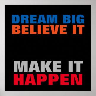 Grote de droom gelooft het het maakt Motivatie Poster