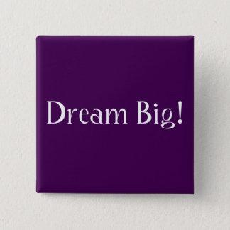 Grote droom! vierkante button 5,1 cm