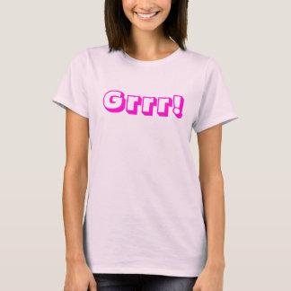 Grrr! T Shirt