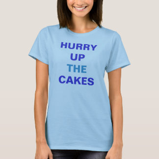 HAAST OMHOOG DE CAKES T SHIRT