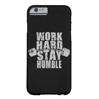Harde het werk, blijft Bescheiden - Motivatie Barely There iPhone 6 Hoesje