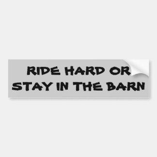 Harde rit of Verblijf in de Aanhangwagen   van het Bumpersticker