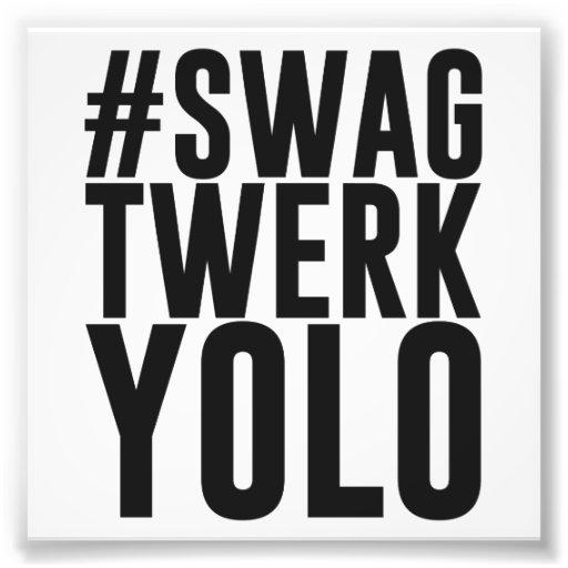 Hashtag Swag Twerk Yolo Foto Afdrukken