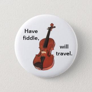 Heb Fiddle, zal knoop/speldkenteken reizen Ronde Button 5,7 Cm