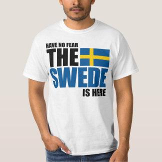 Heb Geen Vrees, is de Zweed hier Grappig Overhemd T Shirt