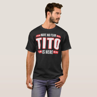 Heb Geen Vrees Tito is hier T-shirt