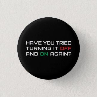 Hebt u geprobeerd uitzettend het en op opnieuw? ronde button 3,2 cm