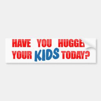 Hebt u Uw Kind vandaag gekoesterd? Bumpersticker
