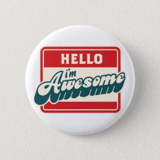 Hello ben ik geweldige ronde button 5,7 cm