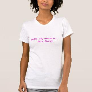 Hello. Mijn naam is ..... Mevr. Darcy T Shirt