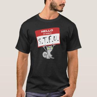 Hello. Mijn Naam is STFU!!! Schuimend Overhemd T Shirt