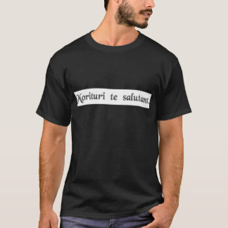 Hen die op het punt staan te sterven begroeting u t shirt
