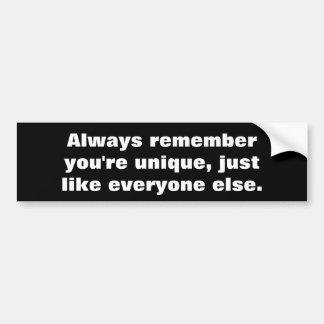 Herinner me altijd u uniek bent bumpersticker