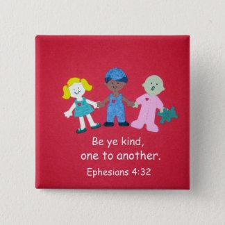Het 4:32 van Ephesians Vierkante Button 5,1 Cm
